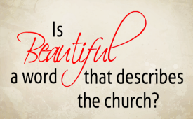 "Is ""beautiful"" a word that describes the church?"