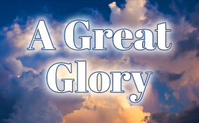 A Great Glory