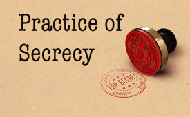 Practice of Secrecy