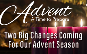 Two Big Changes Coming For Our Advent Season