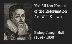 Not All the Heroes of the Reformation Are Well-Known