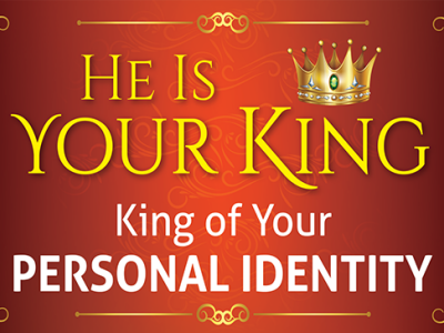 King of Your Personal Identity