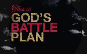 This is God's Battle Plan