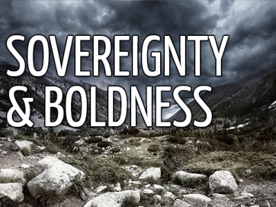 Sovereignty & Boldness