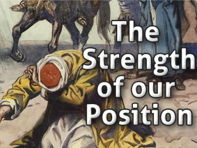 The Strength of our Position
