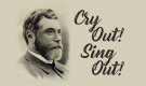 Cry Out! Sing Out!