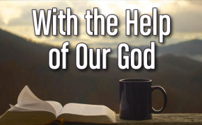 With the Help of Our God
