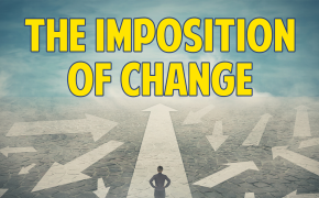The Imposition of Change