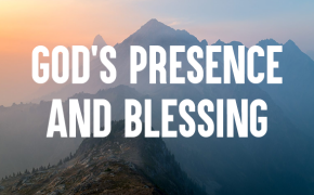 God's Presence and Blessing